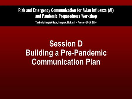 Session D Building a Pre-Pandemic Communication Plan.