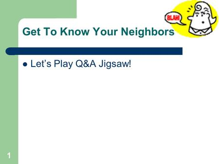 Get To Know Your Neighbors Let's Play Q&A Jigsaw! 1.