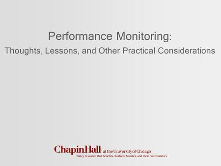 Performance Monitoring : Thoughts, Lessons, and Other Practical Considerations.