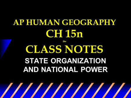 AP HUMAN GEOGRAPHY CH 15n 26o CLASS NOTES