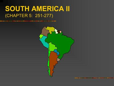 SOUTH AMERICA II (CHAPTER 5: )