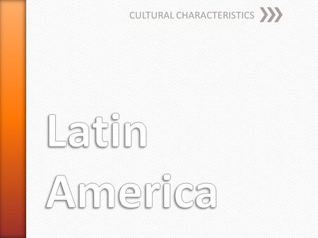 CULTURAL CHARACTERISTICS. » Who were the first people to live in Latin America?
