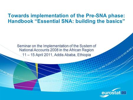 "Towards implementation of the Pre-SNA phase: Handbook ""Essential SNA: building the basics"" Seminar on the Implementation of the System of National Accounts."