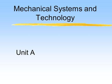 Mechanical Systems and Technology Unit A. Problem Area 5 Metal Fabrication.