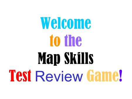 Welcome to the Map Skills Test Review Game!
