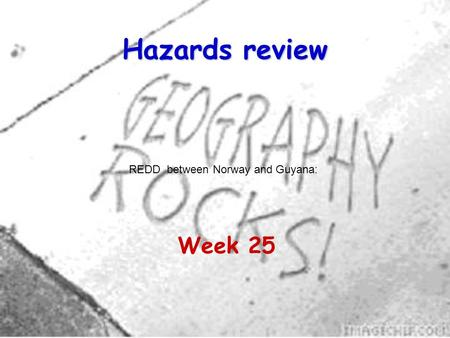 Hazards review Week 25 REDD between Norway and Guyana: