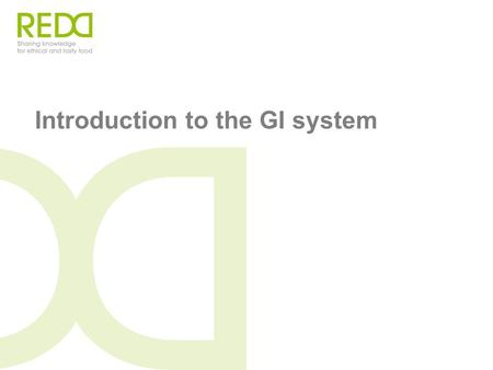 Introduction to the GI system. Origin Linked Products (OLP) are products that have a specific link to their area of origin because of their reputation.