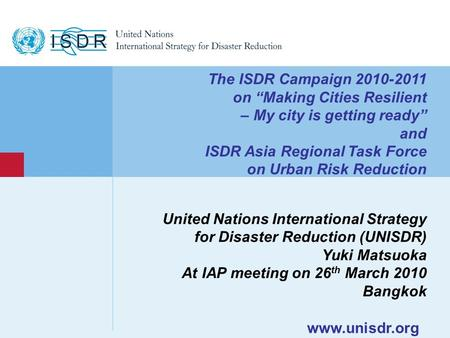 "Www.unisdr.org 1 The ISDR Campaign 2010-2011 on ""Making Cities Resilient – My city is getting ready"" and ISDR Asia Regional Task Force on Urban Risk Reduction."