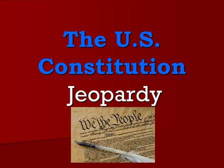 The U.S. Constitution Jeopardy. 100 points EACH STATE HAS RIGHTS THAT CANNOT BE TAKEN AWAY FROM THAT STATE.