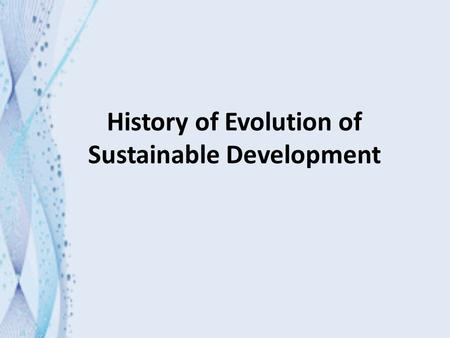 History of Evolution of Sustainable Development