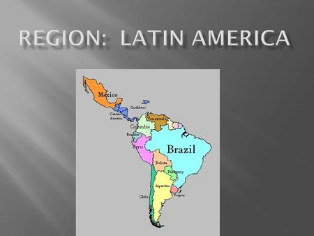 Latin America 525 Million Mexico 112 Million Language Spanish and Portugese (derived from Latin) Religion Christianity (88% is Roman Catholic) Rural.