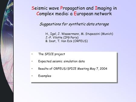 Seismic wave Propagation and Imaging in Complex media: a European network Suggestions for synthetic data storage The SPICE project Expected seismic simulation.
