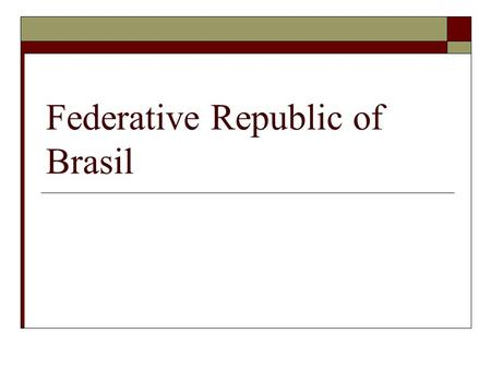 Federative Republic of Brasil. Background  Area – 8,511,965 sq km 5 th largest 9 th economy  People 186 million, 1.1% growth rate, 74% Roman Catholic,