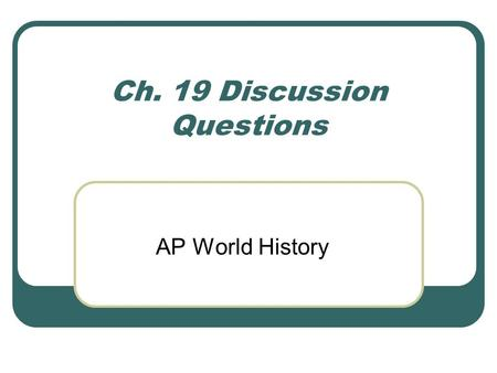 Ch. 19 Discussion Questions