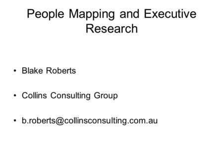 People Mapping and Executive Research Blake Roberts Collins Consulting Group