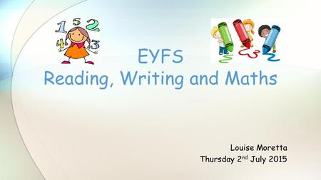 EYFS Reading, Writing and Maths