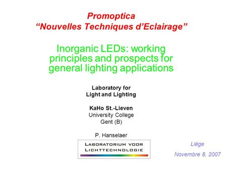 "Promoptica ""Nouvelles Techniques d'Eclairage"" Inorganic LEDs: working principles and prospects for general lighting applications Laboratory for Light and."