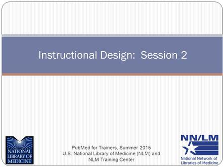 Instructional Design: Session 2