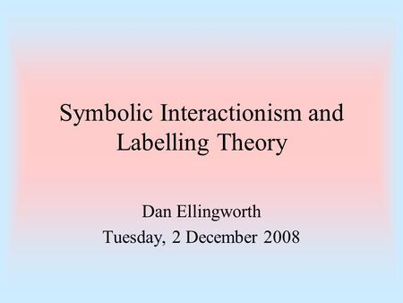 ethnomethodology and symbolic interaction perspectives differ in their approach essay Conflict theory symbolic interactionism , the way the term is used in ethnomethodology is different: from the perspective of gestalt theory.