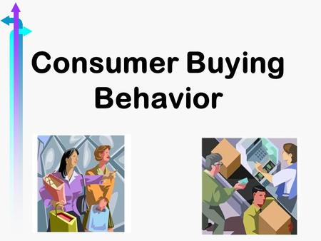 Consumer Buying Behavior. Stages in the Buying Process ßNeed recognition ßInformation search ßEvaluation ßChoice ßVisit ßLoyalty.