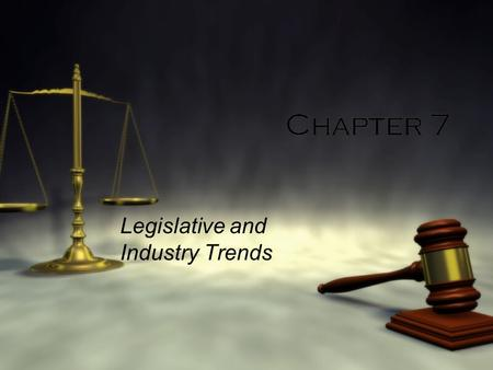 Chapter 7 Legislative and Industry Trends. Introduction  The computer and telecommunications industries employ millions of people worldwide  Changes.