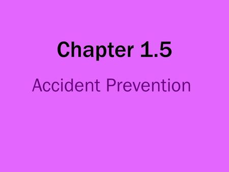 Chapter 1.5 Accident Prevention. A catering kitchen can be a dangerous place. Some machinery (electrical equipment) cannot be operated by people who are.