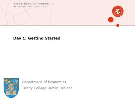 Day 1: Getting Started Department of Economics
