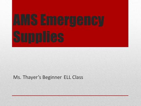 AMS Emergency Supplies Ms. Thayer's Beginner ELL Class.