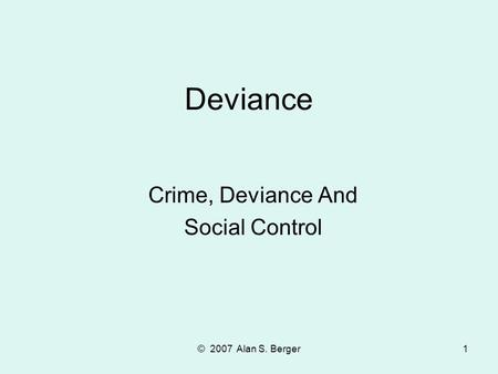 social control and criminal deviance Like deviance, crime is often found in every (my interview with ex-con who spoke to my introduction to sociology social control agents primary deviance.