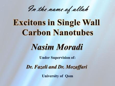 Excitons in Single Wall Dr. Fazeli and Dr. Mozaffari