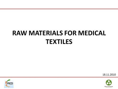 RAW MATERIALS FOR MEDICAL TEXTILES