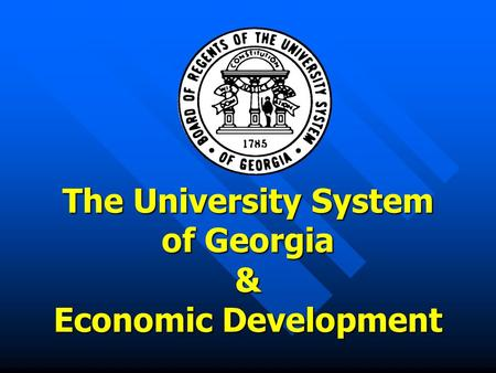 The University System of Georgia & Economic Development.