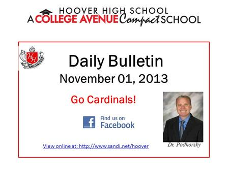 Daily Bulletin November 01, 2013 Dr. Podhorsky Go Cardinals! View online at: