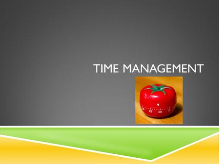 TIME MANAGEMENT. THE KEYS TO TIME MANAGEMENT IN THE KITCHEN ARE:  Skill  Strategy  Speed.