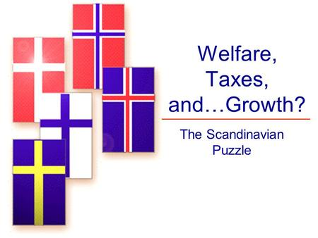 Welfare, Taxes, and…Growth?