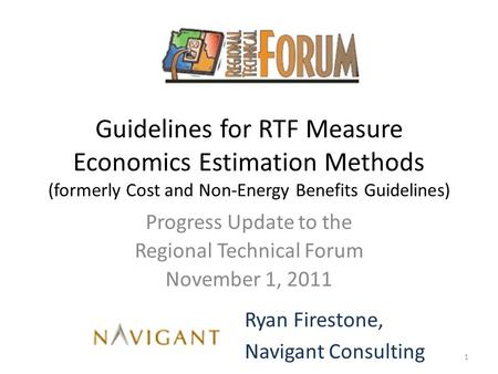 Guidelines for RTF Measure Economics Estimation Methods (formerly Cost and Non-Energy Benefits Guidelines) Progress Update to the Regional Technical Forum.