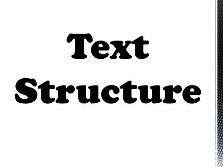Text Structure. Last week we installed a kitty door so our cat could come and go as she pleases. Unfortunately, we ran into a problem. Our cat was having.