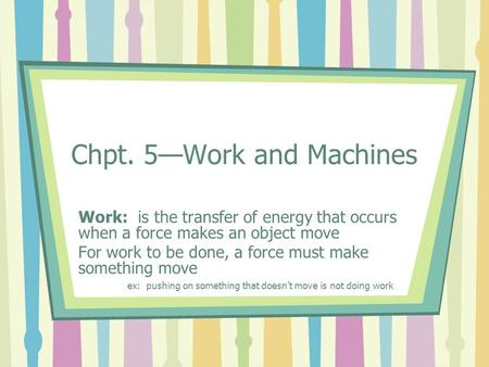 Chpt. 5—Work and Machines