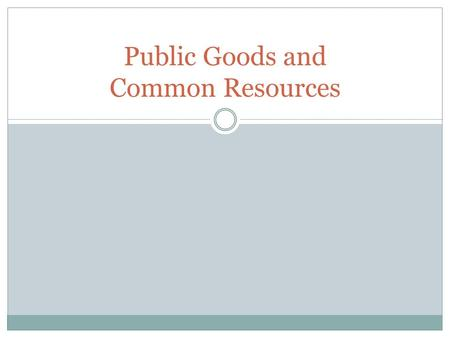 Public Goods and Common Resources. The Different Kinds of Goods Private goods  Excludable & Rival in consumption Public goods  Not excludable & Not.