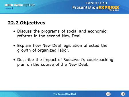 The Cold War BeginsThe Second New Deal Section 2 Discuss the programs of social and economic reforms in the second New Deal. Explain how New Deal legislation.