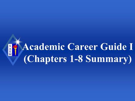 Academic Career Guide I (Chapters 1-8 Summary). Society for Academic Emergency Medicine The History of Academic Emergency Medicine : Milestones u 1960-70s:
