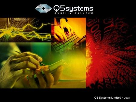 "Q5 Systems Limited - 2005. ""Pay me now or pay me later!"" Reducing field data capture, reporting, trend analysis and corrective action by up to 70%"
