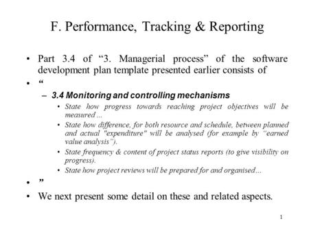 "1 F. Performance, Tracking & Reporting Part 3.4 of ""3. Managerial process"" of the software development plan template presented earlier consists of "" –3.4."