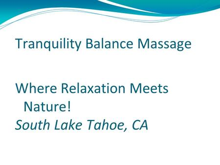 Tranquility Balance Massage Where Relaxation Meets Nature! South Lake Tahoe, CA.
