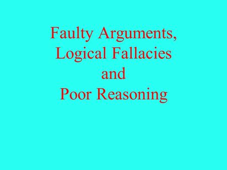 bias fallacies and specific rhetorical devices A logical fallacy is an error in reasoning common enough to warrant a  in logic  and rhetoric, personal attacks are called ad hominems  as a good training  device for testing how well a hunting dog could track a  she's biased  the  argument that people make when someone cares about a particular.