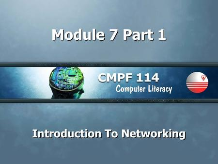 Module 7 Part 1 Introduction To Networking. 2 Objectives Understand the history of data communications Describe the basic components of a network Explain.