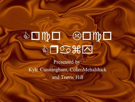Coco Loco Crazy Presented by: Kyle Cunningham, Colin Mehalshick and Travis Hill.