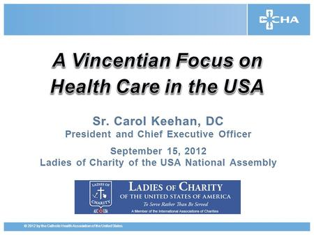 © 2012 by the Catholic Health Association of the United States.