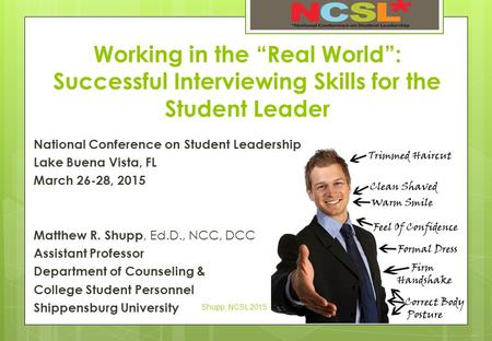 "Working in the ""Real World"": Successful Interviewing Skills for the Student Leader National Conference on Student Leadership Lake Buena Vista, FL March."