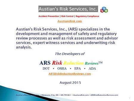 Austian's Risk Services, Inc. Oklahoma City, OK 405.799.8611 AustiansRisk.com ARSRiskReductionReviews.com 1 The Developers of August 2015 Austian's Risk.